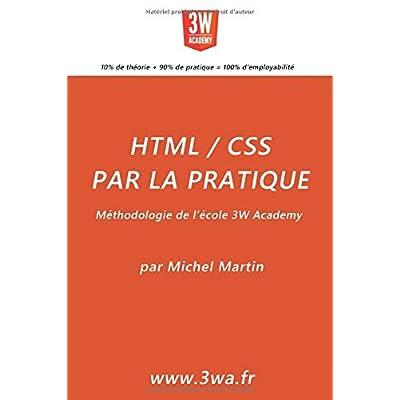 HTML/CSS par la pratique: Méthodologie de l'école 3W Academy
