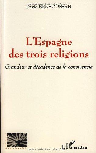 L'Espagne des trois religions : Grandeur et décadence de la convivencia par David Bensoussan