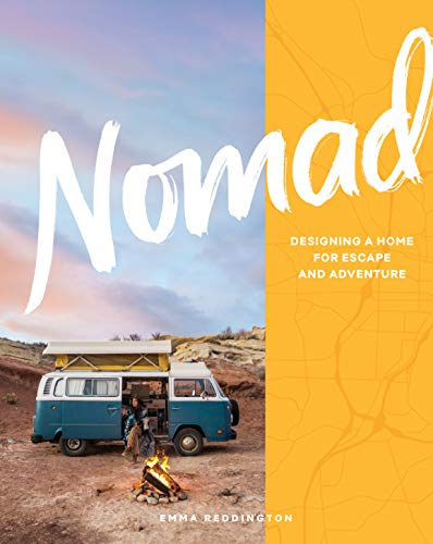 Nomad: Designing a Home for Escape and Adventure (English Edition)