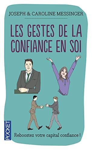 Les gestes de la confiance en soi par Joseph MESSINGER, Caroline MESSINGER