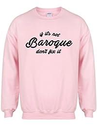 If It's Not Boroque, Don't Fix It - Unisex Fit Sweater - Fun Slogan Jumper