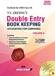 T.S. Grewal's Double Entry Book Keeping (Accounting for Companies) : Textbook for CBSE Class 12 - (Vol. 2)