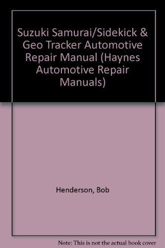 Suzuki Samurai and Sidekick and Geo Tracker Automotive Repair Manual: All Suzuki Samurai/Sidekick and Geo Tracker Models 1986 Through 1993/1626 (Hay) by Bob Henderson (1992-05-04) (1992 Geo Tracker)