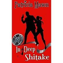 In Deep Shitake: A Humorous Romantic Suspense by Patricia Mason (2012-07-02)