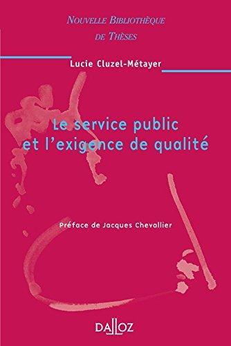 Le service public et l'exigence de qualité. Volume 52 par Lucie Cluzel-Métayer