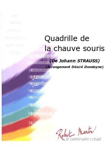 PARTITIONS CLASSIQUE ROBERT MARTIN STRAUSS J    DONDEYNE D    QUADRILLE DE LA CHAUVE SOURIS ENSEMBLE VENTS