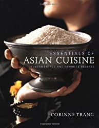 Essentials of Asian Cuisine: Fundamentals and Favorite Recipes by Corinne Trang (2003-01-28)