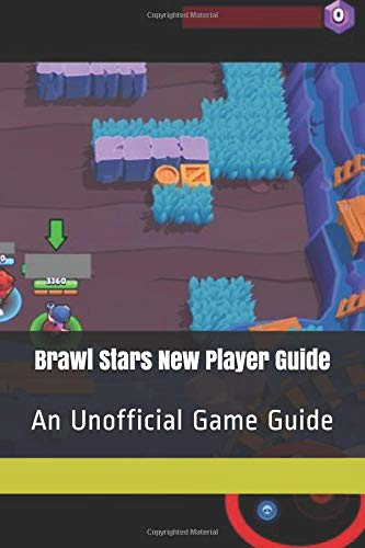 Brawl Stars New Player Guide: An Unofficial Game Guide por Vincent Verret