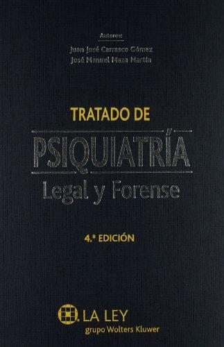 Tratado de psiquiatría legal y forense (4.ª edición) por Juan José Carrasco Gómez