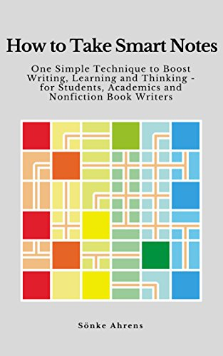 How to Take Smart Notes: One Simple Technique to Boost Writing,  Learning and Thinking - for Students, Academics and Nonfiction Book Writers (English Edition)