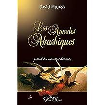 Les Annales Akashiques...: portail des mémoires d'éternité (French Edition)