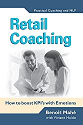 Retail Coaching: How to boost KPI's with Emotions (English Edition)