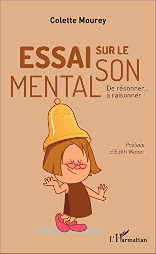 Essai sur le son mental : De résonner...à raisonner ! par MOUREY COLETTE