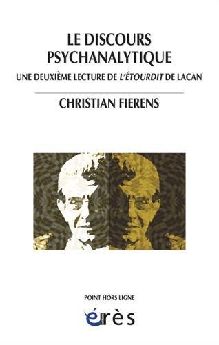 Le discours psychanalytique : Une deuxième lecture de L'étourdit de Lacan