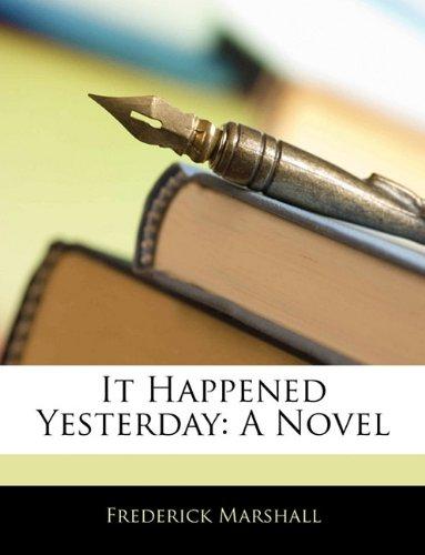 It Happened Yesterday: A Novel