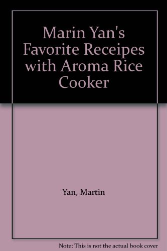 Marin Yan's Favorite Receipes with Aroma Rice Cooker