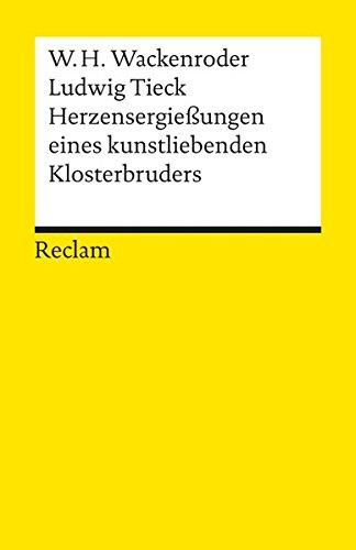 Herzensergießungen eines kunstliebenden Klosterbruders (Reclams Universal-Bibliothek)