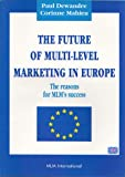 Telecharger Livres FUTURE OF MULTI LEVEL MARKETING IN EUROPE (PDF,EPUB,MOBI) gratuits en Francaise