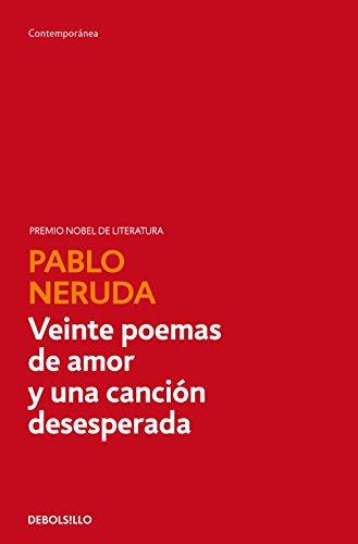 Veinte poemas de amor y una canción desesperada (CONTEMPORANEA) por Pablo Neruda