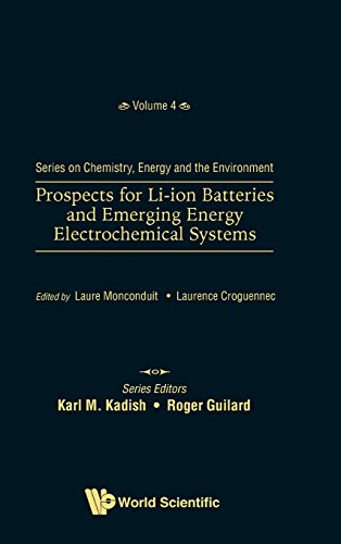 Prospects for Li-ion Batteries and Emerging Energy Electrochemical Systems (Series on Chemistry, Energy and the Environment, Band 4) Li-ionen-system