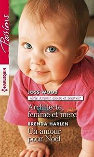 Architecte, femme et mère - Un amour pour Noël par Joss Wood
