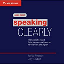 Speaking Clearly Audio CDs (3): Pronunciation and Listening Comprehension for Learners of English