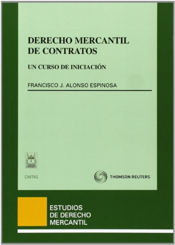 Derecho Mercantil de Contratos - Un curso de iniciación (Estudios Derecho Mercantil)