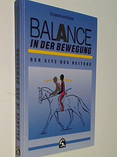 Balance in der Bewegung - Der Sitz des Reiters (Balance Bewegung Und)