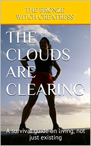 The Clouds Are Clearing: A survival guide on living, not just existing (English Edition) von [Prutschke, Victoria Baltimore]
