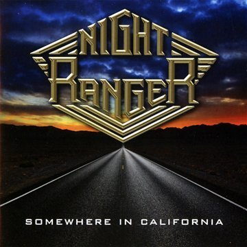 Somewhere in California by Night Ranger (2011-06-21)