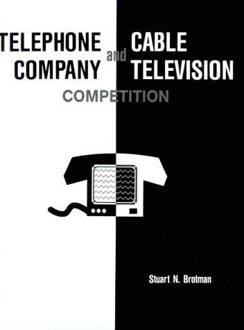 Telephone Company and Cable Television Competition: Key Technical, Economic, Legal and Policy Issues (Telecommunications Library) by Stuart N. Brotman (1990-06-01) par Stuart N. Brotman
