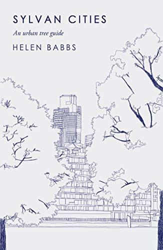 Sylvan Cities: An Urban Tree Guide - Urban Tree