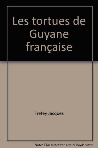 Les tortues de Guyane franaise