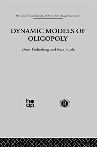 Dynamic Models of Oligopoly (Fundamentals of Pure and Applied Economics)
