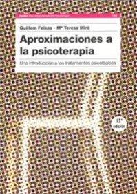Aproximaciones a la psicoterapia: Una introducción a los tratamientos psicológicos (Psicología Psiquiatría Psicoterapia) por Guillem Feixas