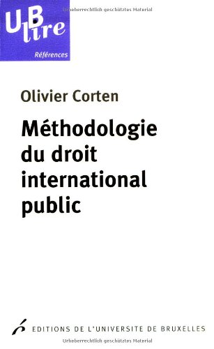 Méthodologie du droit international public par Olivier Corten