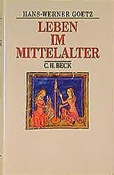 Leben im Mittelalter: vom 7. bis zum 13. Jahrhundert