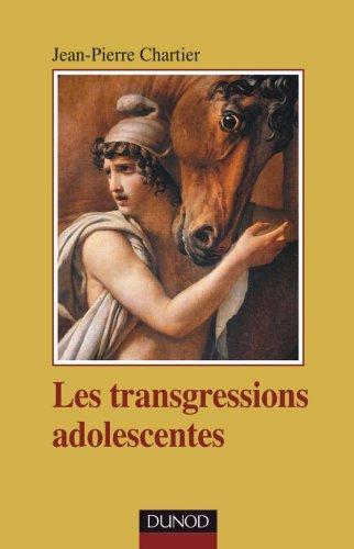 Les transgressions adolescentes par Jean-Pierre Chartier