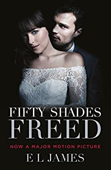 Fifty Shades Freed: Book Three of the Fifty Shades Trilogy (Fifty Shades of Grey Series) di [James, E L]