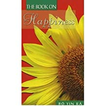 [The Book on Happiness] (By: Bô Yin Râ) [published: February, 2006]