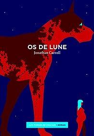 Os de lune par Jonathan Carroll