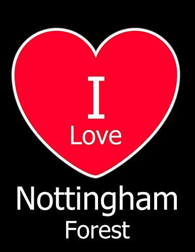 I Love Nottingham Forest: Black Notebook/Notepad for Writing 100 Pages Nottingham Forest Football Gift for Men, Women, Boys & Girls por Kensington Press