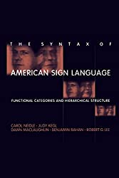 The Syntax of American Sign Language: Functional Categories and Hierarchical Structure (Language, Speech, and Communication) by Carol Neidle (2008-07-01)