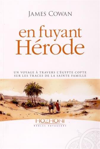 En fuyant Hérode : Un voyage à travers l'Egypte copte sur les traces de la sainte famille