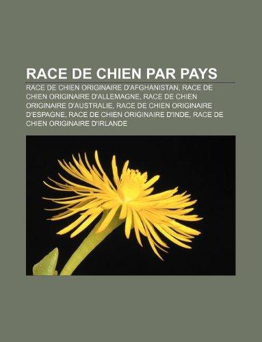 Race de Chien Par Pays: Race de Chien Originaire D'Afghanistan, Race de Chien Originaire D'Allemagne, Race de Chien Originaire D'Australie