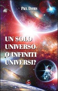 Un solo universo o infiniti universi?