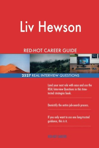 Liv Hewson RED-HOT Career Guide; 2527 REAL Interview Questions