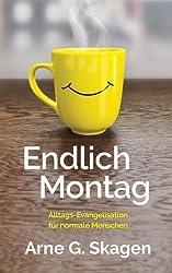 Endlich Montag: Alltags-evangelisation Für Normale Menschen