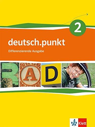 deutsch.punkt 2. Differenzierende Ausgabe: Schülerbuch Klasse 6 (deutsch.punkt. Differenzierende Ausgabe ab 2012)