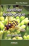 Jardiner écologique: Sans pesticide par Masson